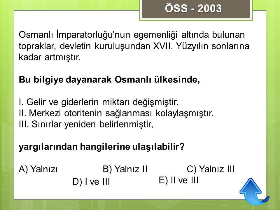Osmanlı İmparatorluğu'nun egemenliği altında bulunan topraklar, devletin kuruluşundan XVII. Yüzyılın sonlarına kadar artmıştır. Bu bilgiye dayanarak O