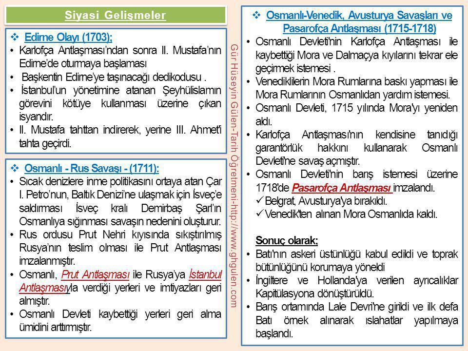  Edirne Olayı (1703); •Karlofça Antlaşması'ndan sonra II. Mustafa'nın Edirne'de oturmaya başlaması • Başkentin Edirne'ye taşınacağı dedikodusu. • İst