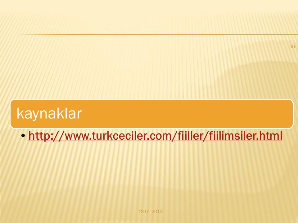 kaynaklar •http://www.turkceciler.com/fiiller/fiilimsiler.htmlhttp://www.turkceciler.com/fiiller/fiilimsiler.html 13.01.2013 10