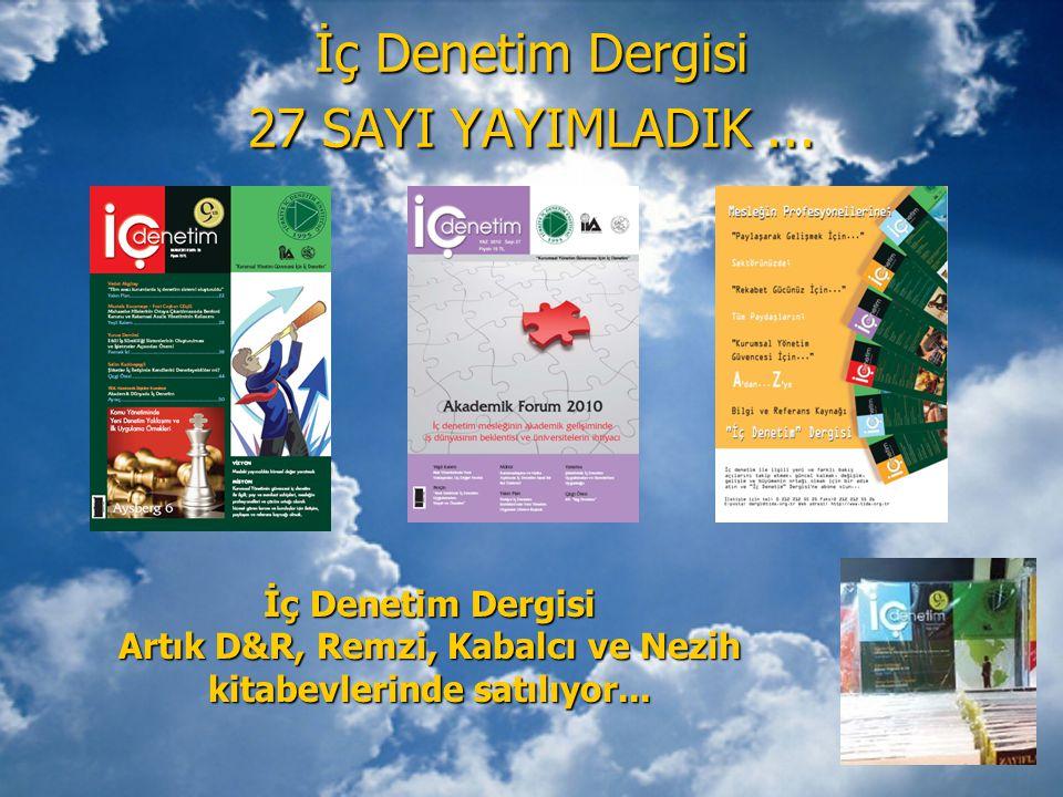 İç Denetim Dergisi 27 SAYI YAYIMLADIK... İç Denetim Dergisi Artık D&R, Remzi, Kabalcı ve Nezih kitabevlerinde satılıyor...
