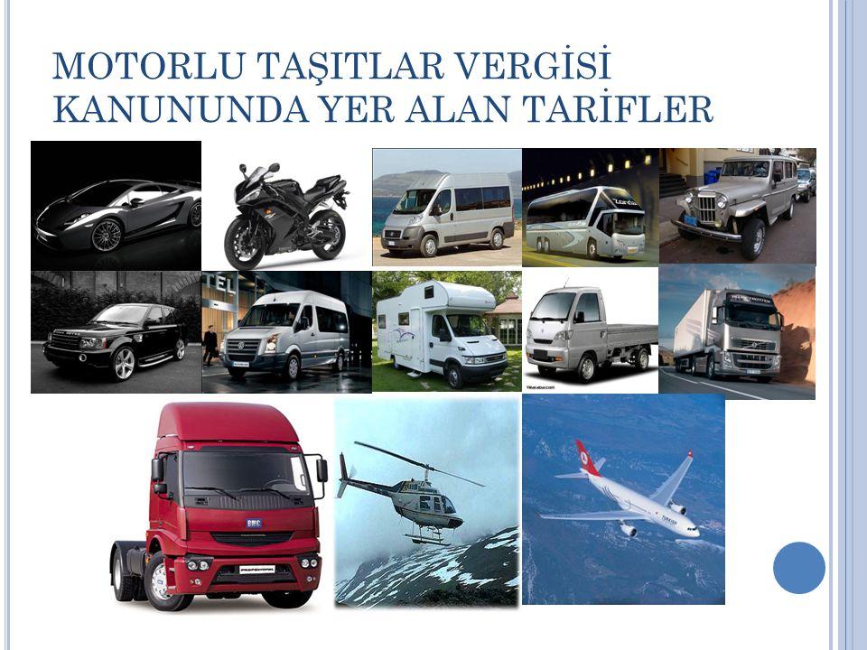 MOTORLU TAŞITLAR VERGİSİ KANUNUNDA YER ALAN TARİFLER