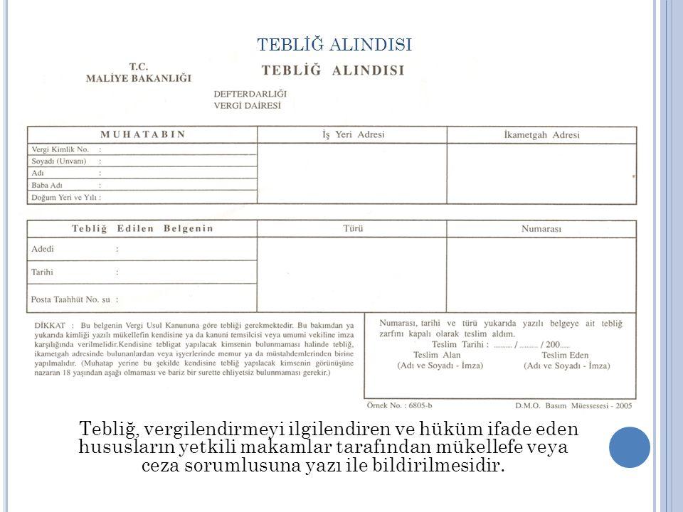 TEBLİĞ ALINDISI Tebliğ, vergilendirmeyi ilgilendiren ve hüküm ifade eden hususların yetkili makamlar tarafından mükellefe veya ceza sorumlusuna yazı ile bildirilmesidir.