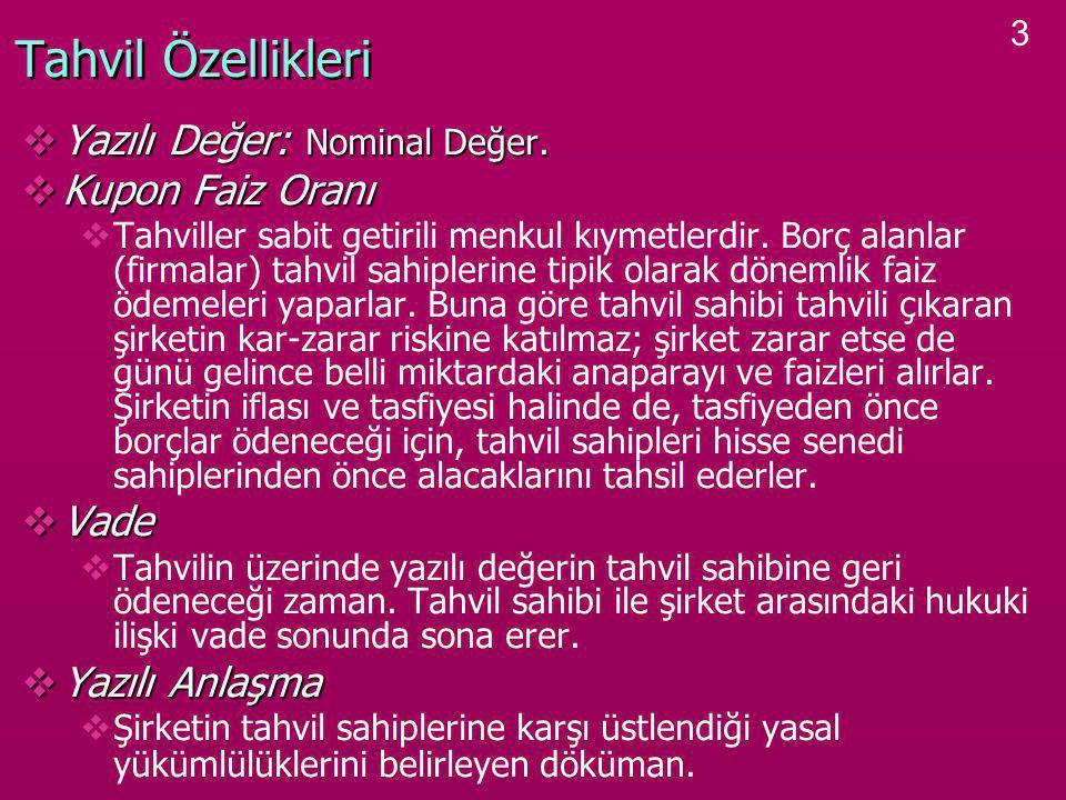 14 Vadeye Kadar Getiri  Tahvil Sahiplerinin Beklediği Getiri Oranı.