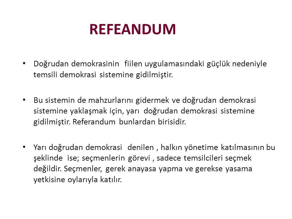 • Doğrudan demokrasinin fiilen uygulamasındaki güçlük nedeniyle temsili demokrasi sistemine gidilmiştir.