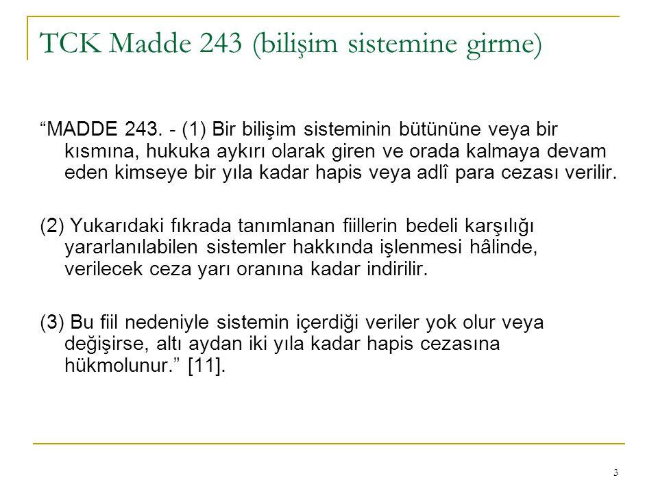 3 TCK Madde 243 (bilişim sistemine girme) MADDE 243.