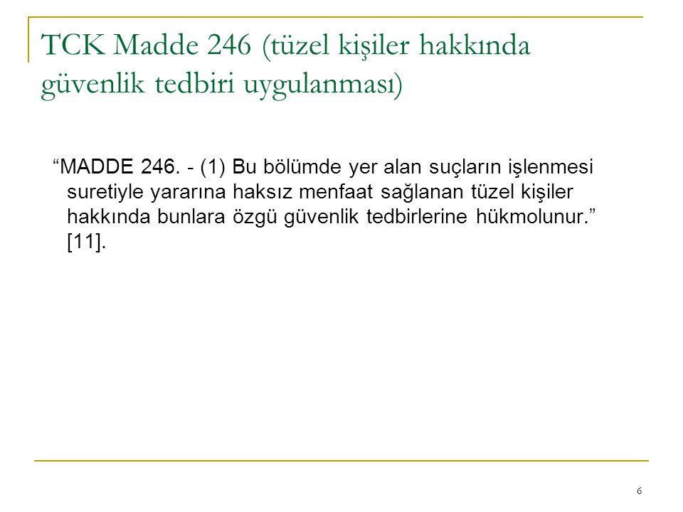 6 TCK Madde 246 (tüzel kişiler hakkında güvenlik tedbiri uygulanması) MADDE 246.