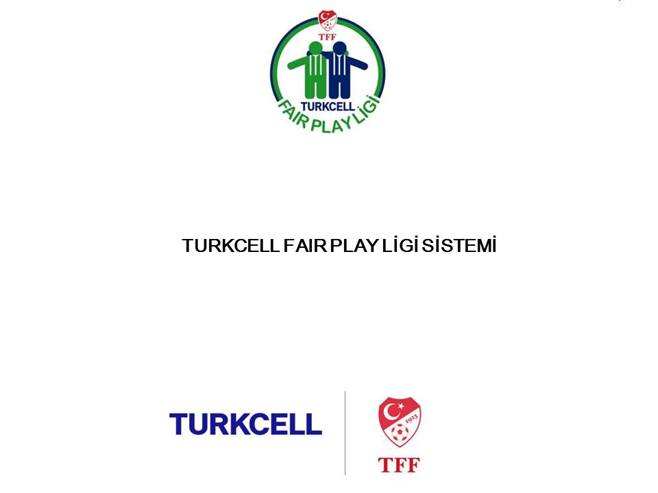 TFPL Sistemi TURKCELL FAIR PLAY LİGİ SİSTEMİ