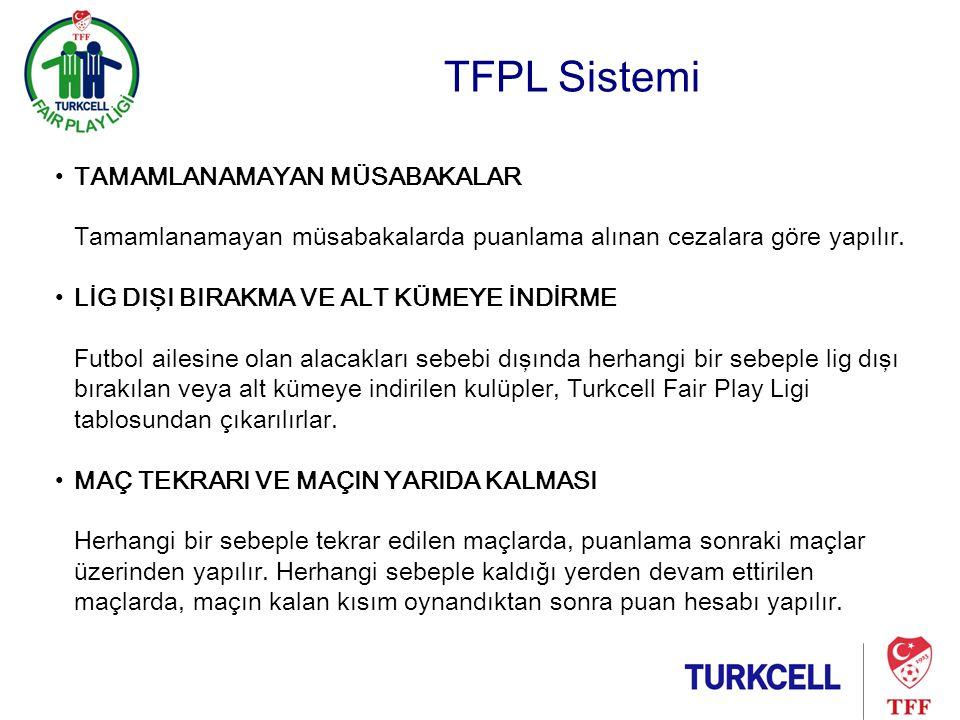 TFPL Sistemi •ÖDÜLLE N DİRME SİSTEMİ -Sezon sonunda en az puana sahip olan ilk üç takım ödül almaya hak kazanır.