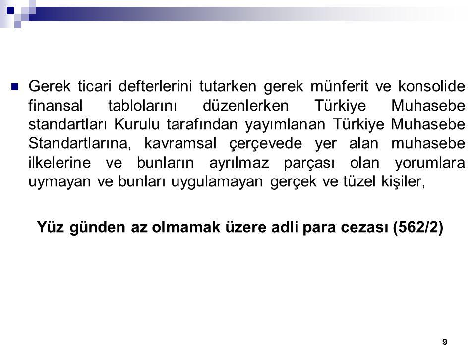 9  Gerek ticari defterlerini tutarken gerek münferit ve konsolide finansal tablolarını düzenlerken Türkiye Muhasebe standartları Kurulu tarafından ya