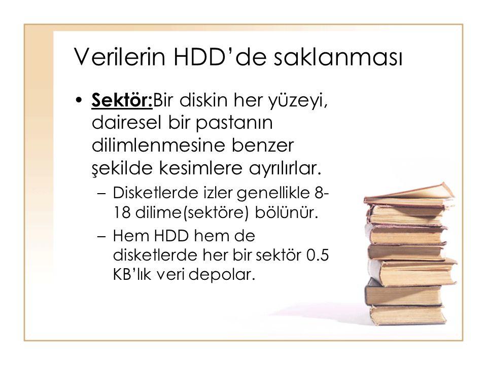 Verilerin HDD'de saklanması • Sektör: Bir diskin her yüzeyi, dairesel bir pastanın dilimlenmesine benzer şekilde kesimlere ayrılırlar. –Disketlerde iz