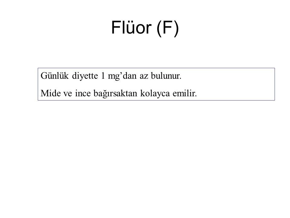 Flüor (F) Günlük diyette 1 mg'dan az bulunur. Mide ve ince bağırsaktan kolayca emilir.