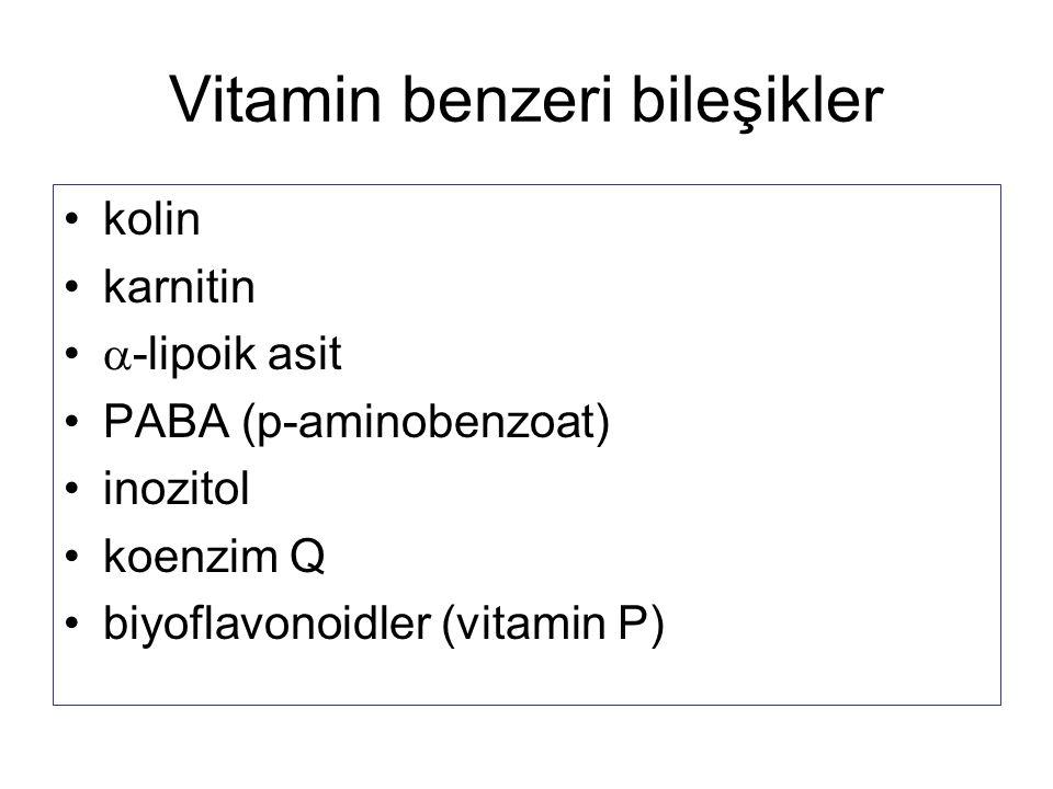 Vitamin benzeri bileşikler •kolin •karnitin •  -lipoik asit •PABA (p-aminobenzoat) •inozitol •koenzim Q •biyoflavonoidler (vitamin P)