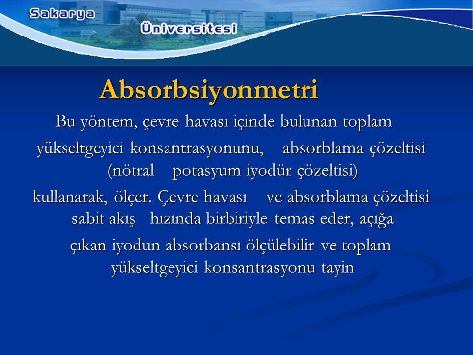 Absorbsiyonmetri Bu yöntem, çevre havası içinde bulunan toplam yükseltgeyici konsantrasyonunu, absorblama çözeltisi (nötral potasyum iyodür çözeltisi) yükseltgeyici konsantrasyonunu, absorblama çözeltisi (nötral potasyum iyodür çözeltisi) kullanarak, ölçer.