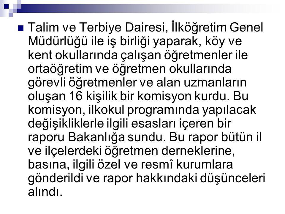  Talim ve Terbiye Dairesi, İlköğretim Genel Müdürlüğü ile iş birliği yaparak, köy ve kent okullarında çalışan öğretmenler ile ortaöğretim ve öğretmen