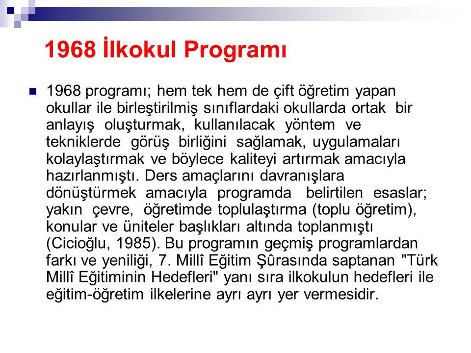  1968 programı; hem tek hem de çift öğretim yapan okullar ile birleştirilmiş sınıflardaki okullarda ortak bir anlayış oluşturmak, kullanılacak yöntem