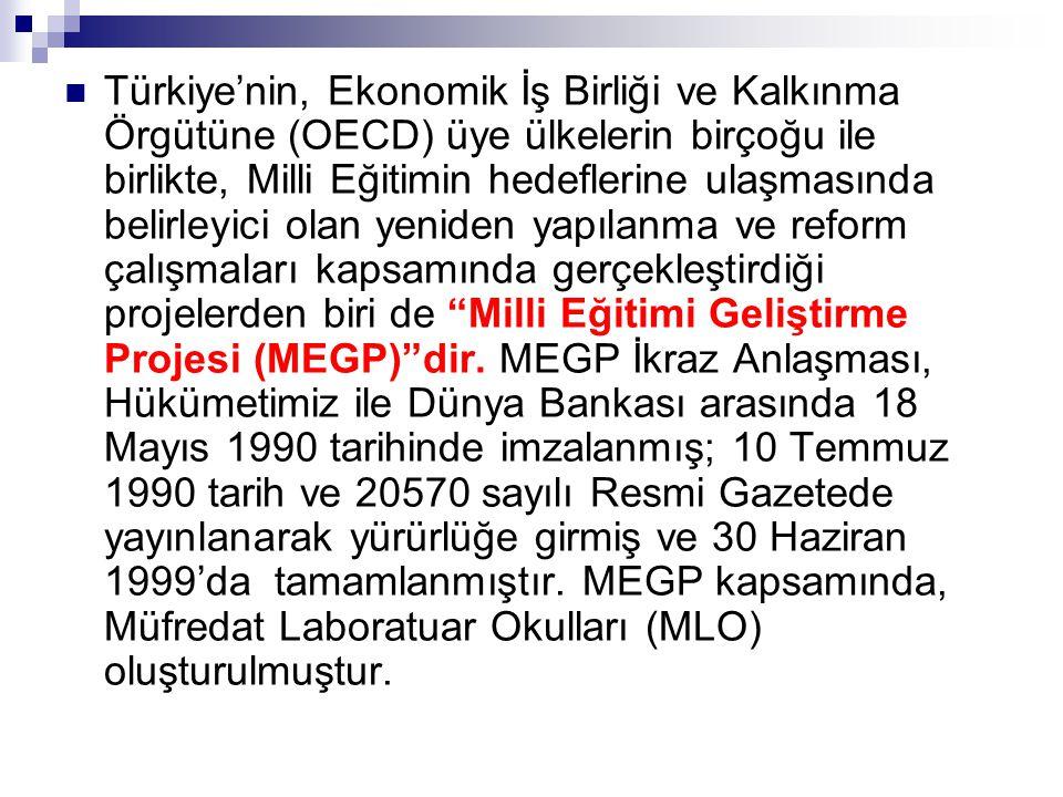  Türkiye'nin, Ekonomik İş Birliği ve Kalkınma Örgütüne (OECD) üye ülkelerin birçoğu ile birlikte, Milli Eğitimin hedeflerine ulaşmasında belirleyici