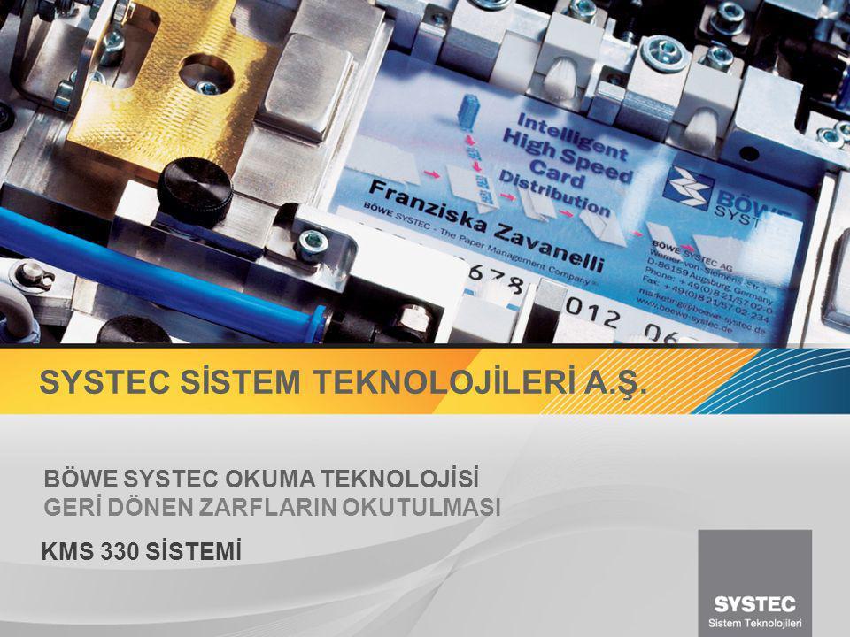 KMS 330 www.permakgroup.com.tr // www.systec.com.tr Sistem 3 farklı Modülden Oluşur: Giriş Modülü : Besleme Ünitesi ile Yönlendiriciler : KMF300 Ana Modül 1 : Mektup Üstten Okuma İstasyonu : KMS330 Ana Modül 2 : Mektup Alttan Okuma İstasyonu : KMS331 Tüm gerekli software sistem içerisinde mevcuttur.