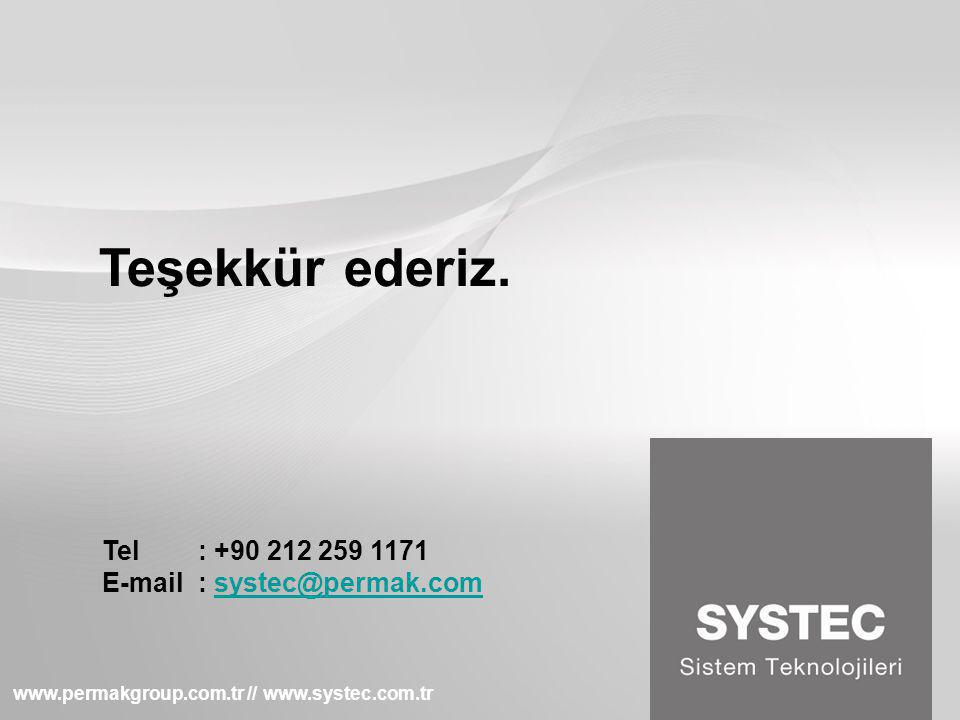 Teşekkür ederiz. Tel: +90 212 259 1171 E-mail: systec@permak.comsystec@permak.com www.permakgroup.com.tr // www.systec.com.tr