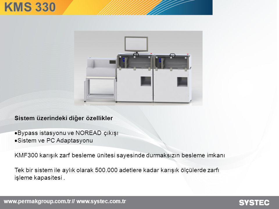 www.permakgroup.com.tr // www.systec.com.tr KMS 330  Sürtünmeli Besleme Teknolojisi  Karışık Zarf besleme ve 1 mm ile 8 mm arasında ayar yapılmadan besleme yapabilme.