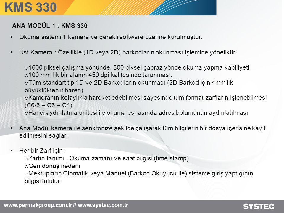 www.permakgroup.com.tr // www.systec.com.tr KMS 330 ALTYAPI •Taşıma o Dökümanlar: 230 mm'ye kadar (çapraz yönde ) x 334 mm (Besleme yönünde).
