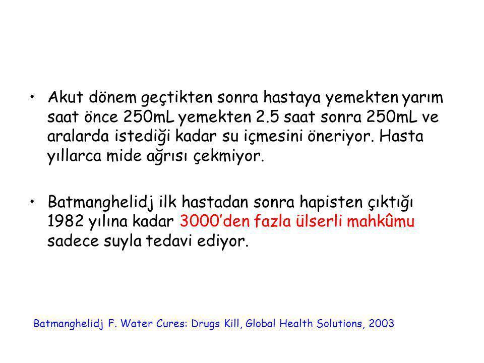 •Akut dönem geçtikten sonra hastaya yemekten yarım saat önce 250mL yemekten 2.5 saat sonra 250mL ve aralarda istediği kadar su içmesini öneriyor. Hast