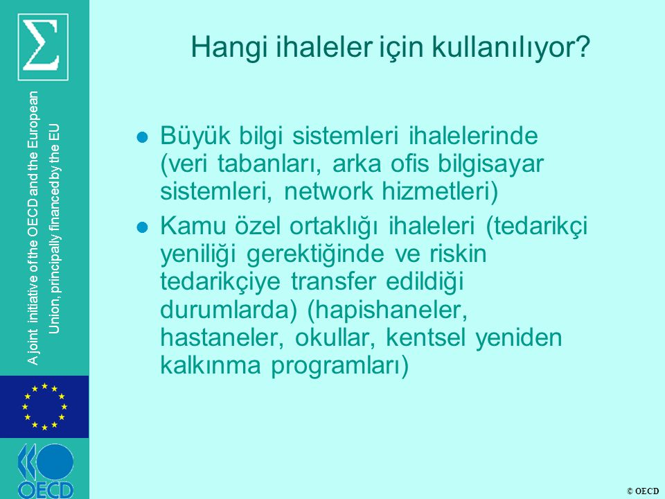 © OECD A joint initiative of the OECD and the European Union, principally financed by the EU Hangi ihaleler için kullanılıyor.
