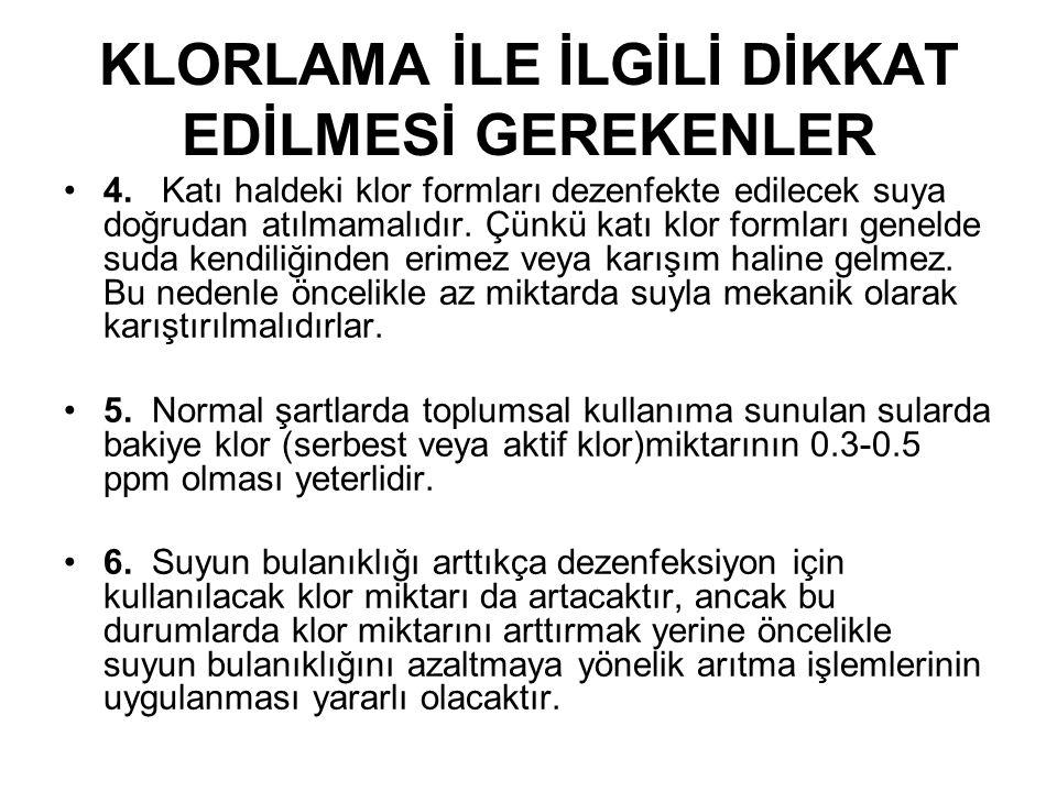 KLORLAMA İLE İLGİLİ DİKKAT EDİLMESİ GEREKENLER •4.
