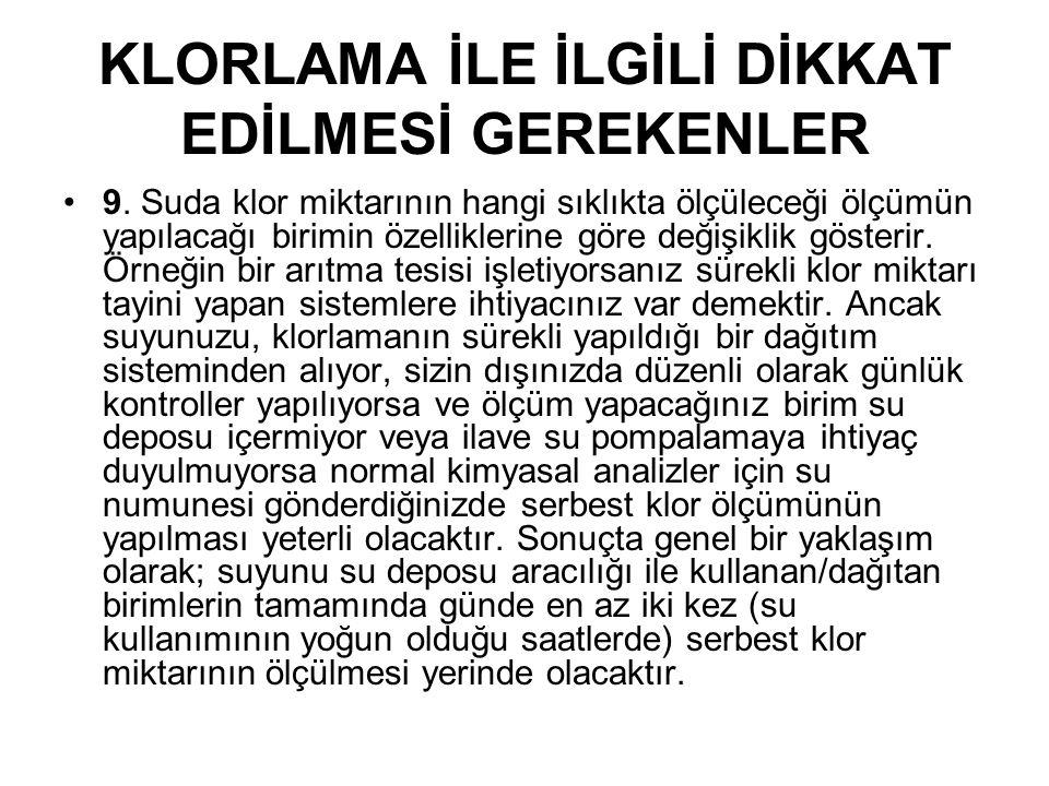 KLORLAMA İLE İLGİLİ DİKKAT EDİLMESİ GEREKENLER •9.