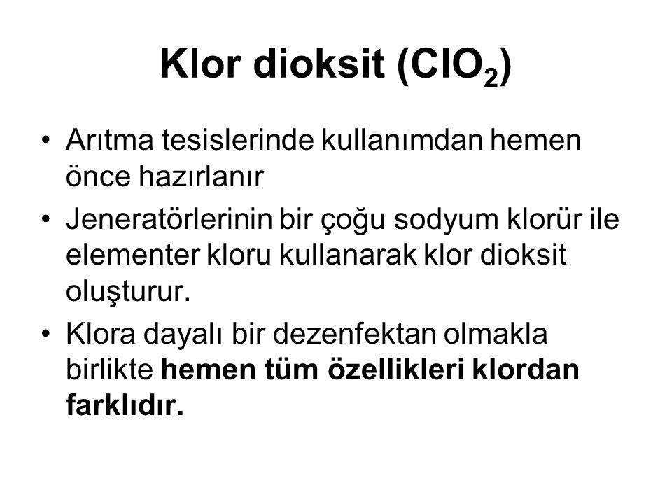 Klor dioksit (ClO 2 ) •Arıtma tesislerinde kullanımdan hemen önce hazırlanır •Jeneratörlerinin bir çoğu sodyum klorür ile elementer kloru kullanarak klor dioksit oluşturur.