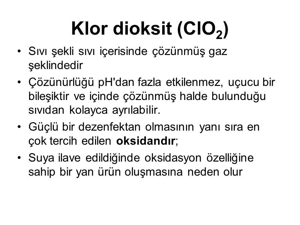 Klor dioksit (ClO 2 ) •Sıvı şekli sıvı içerisinde çözünmüş gaz şeklindedir •Çözünürlüğü pH dan fazla etkilenmez, uçucu bir bileşiktir ve içinde çözünmüş halde bulunduğu sıvıdan kolayca ayrılabilir.
