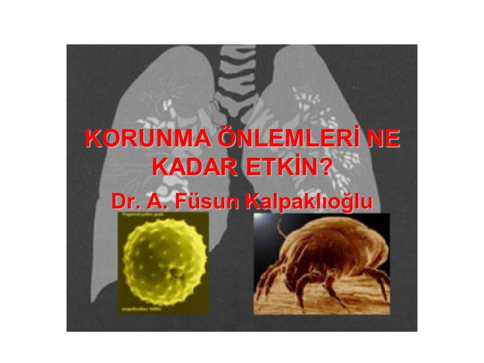 KORUNMA ÖNLEMLERİ NE KADAR ETKİN Dr. A. Füsun Kalpaklıoğlu