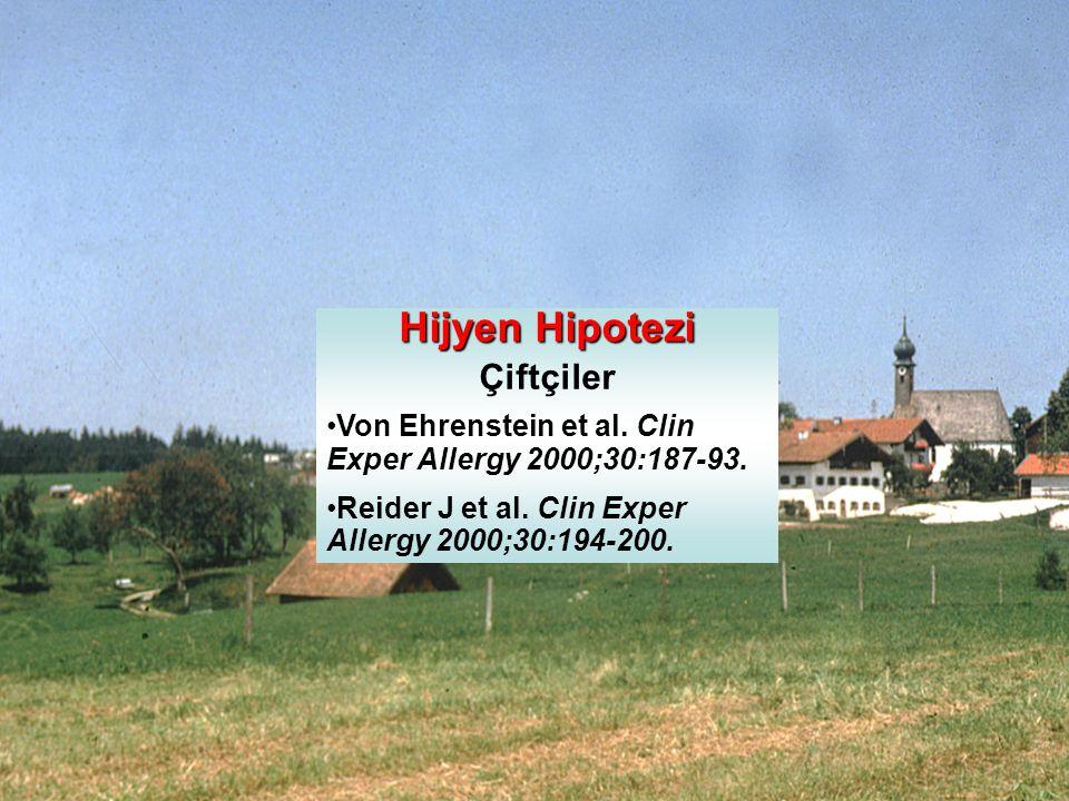 Hijyen Hipotezi Çiftçiler •Von Ehrenstein et al. Clin Exper Allergy 2000;30:187-93. •Reider J et al. Clin Exper Allergy 2000;30:194-200.