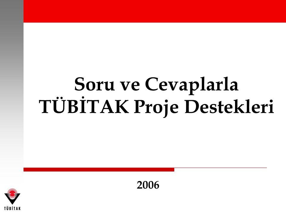 Soru ve Cevaplarla TÜBİTAK Proje Destekleri 2006