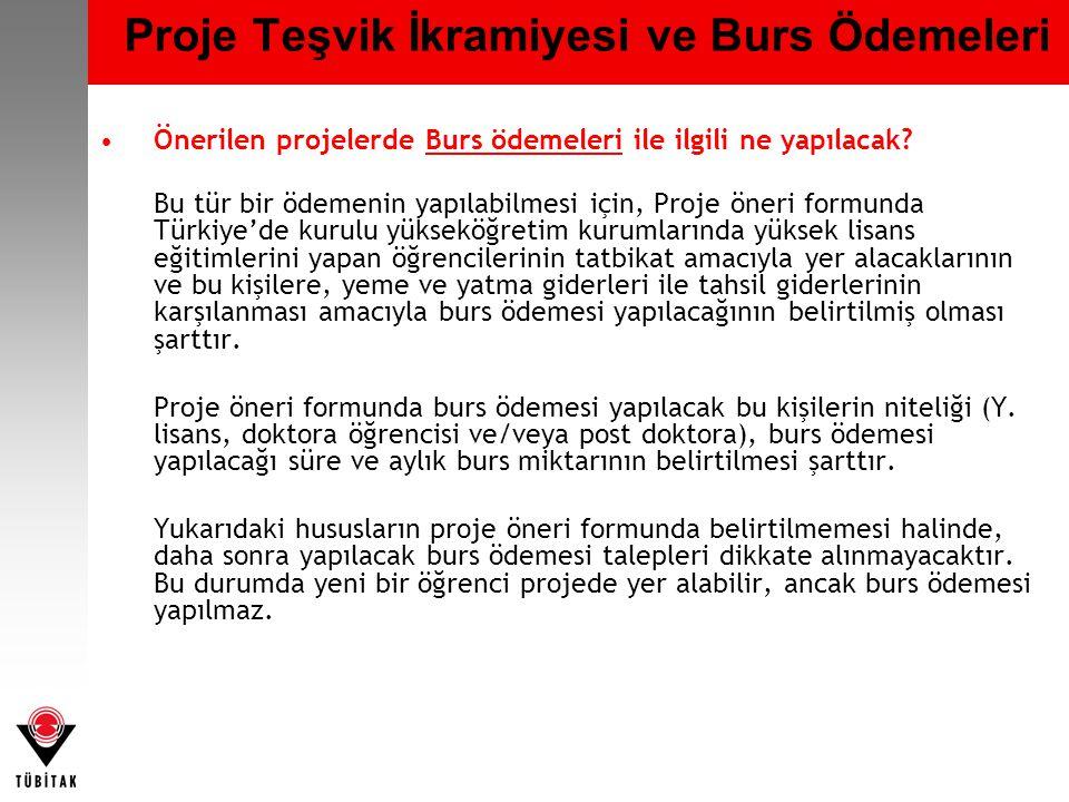 Proje Teşvik İkramiyesi ve Burs Ödemeleri •Önerilen projelerde Burs ödemeleri ile ilgili ne yapılacak.