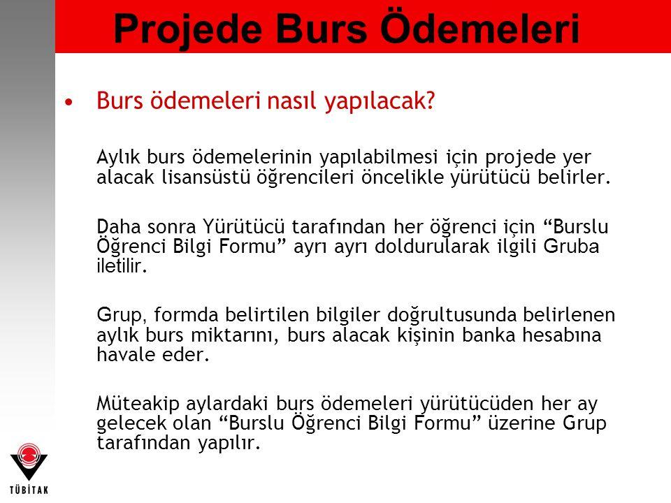 Projede Burs Ödemeleri •Burs ödemeleri nasıl yapılacak.