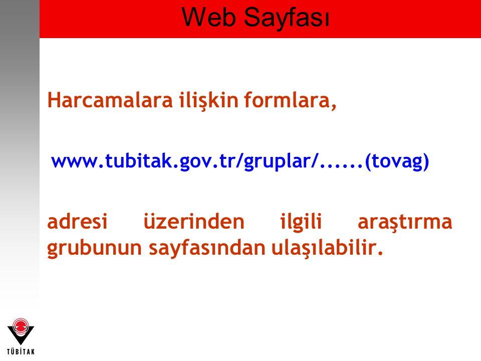 Web Sayfası Harcamalara ilişkin formlara, www.tubitak.gov.tr/gruplar/......(tovag) adresi üzerinden ilgili araştırma grubunun sayfasından ulaşılabilir.