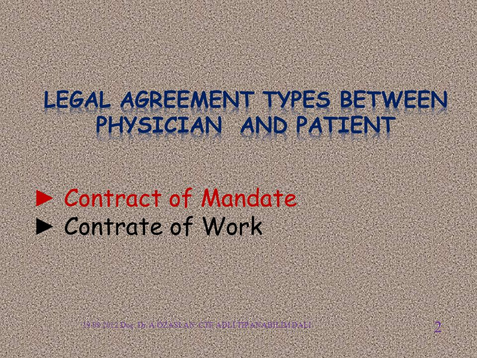 ► Clarified consent of the patient ► Legal capacity of the patient ► The right and authority of the doctor to perform medicine 19.08.2012 Doç.
