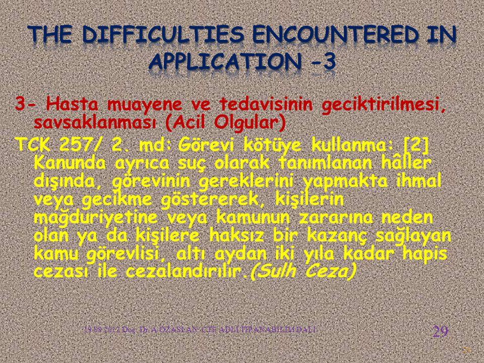 3- Hasta muayene ve tedavisinin geciktirilmesi, savsaklanması (Acil Olgular) TCK 257/ 2.