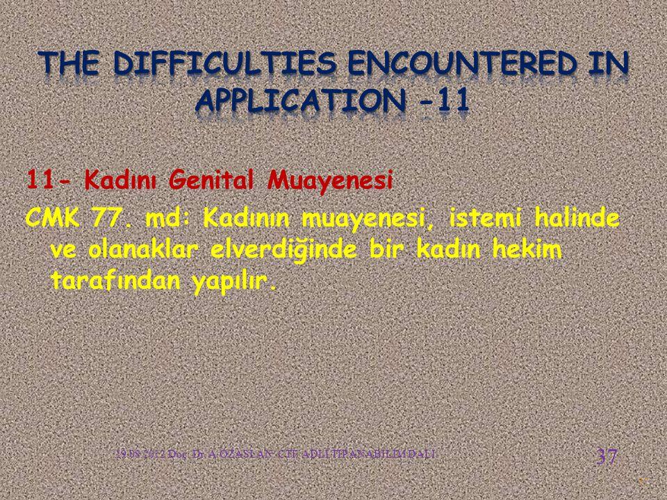 11- Kadını Genital Muayenesi CMK 77.