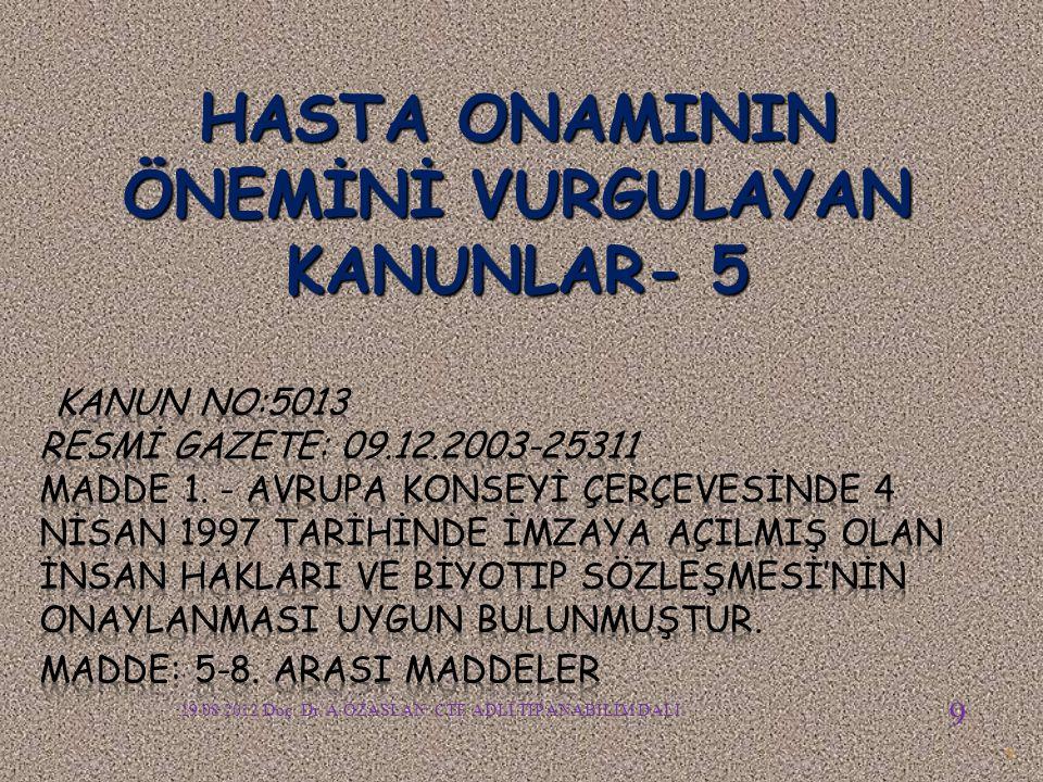 9 HASTA ONAMININ ÖNEMİNİ VURGULAYAN KANUNLAR- 5 19.08.2012 Doç.