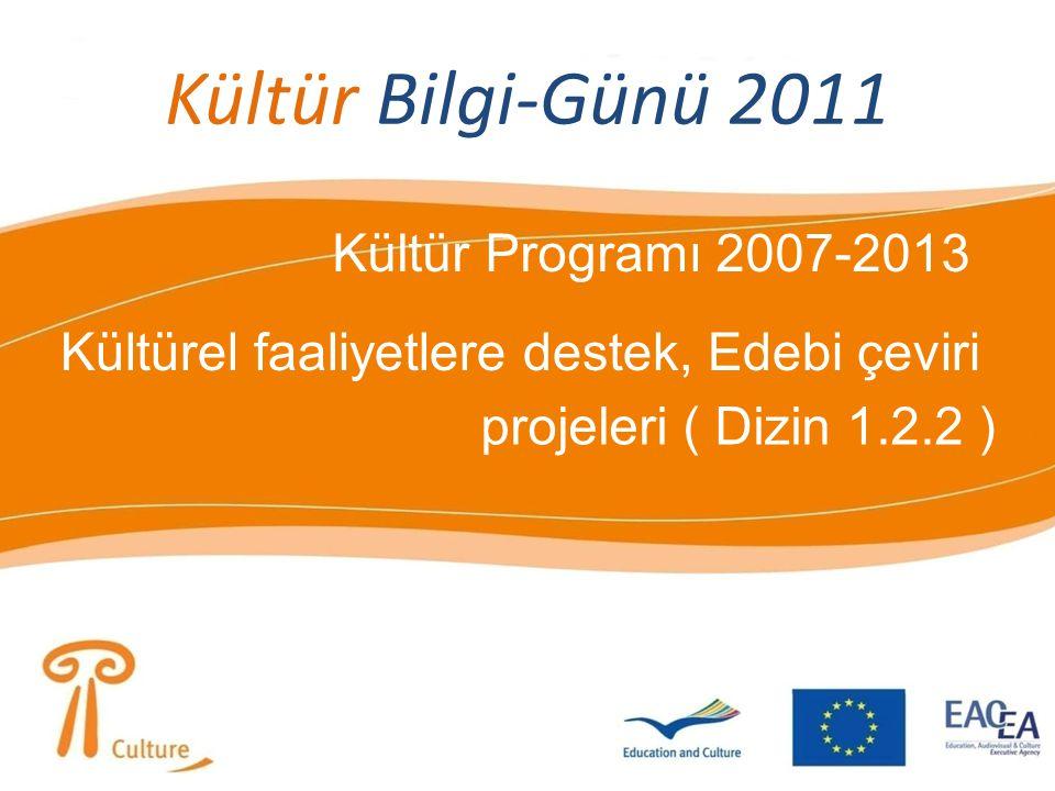 Kültür Bilgi-Günü 2011 Kültür Programı 2007-2013 Kültürel faaliyetlere destek, Edebi çeviri projeleri ( Dizin 1.2.2 )