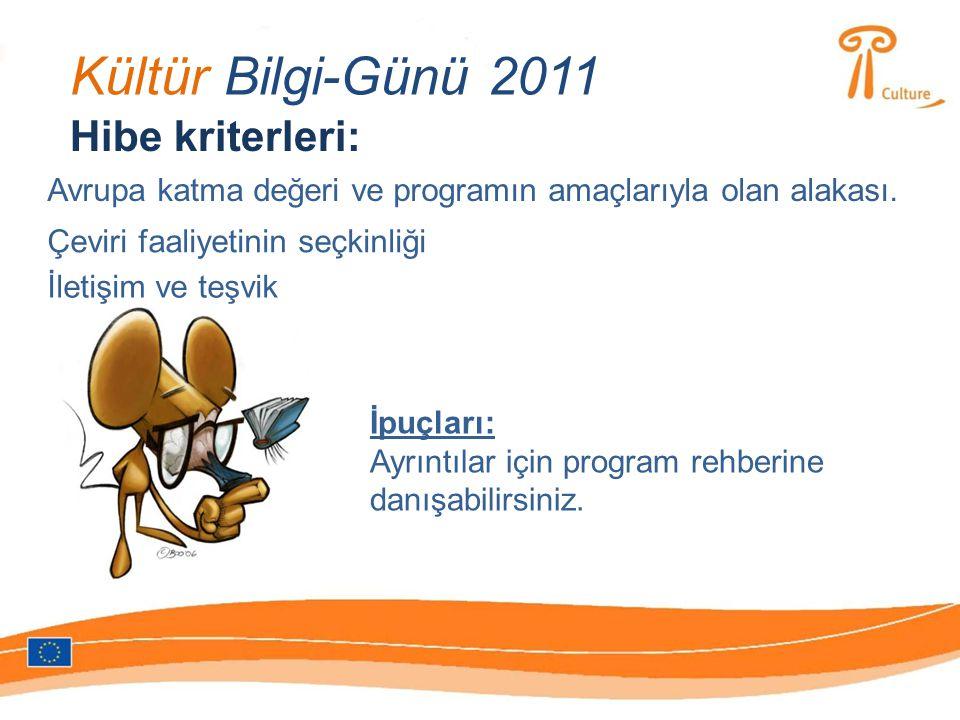 Kültür Bilgi-Günü 2011 Hibe kriterleri: Avrupa katma değeri ve programın amaçlarıyla olan alakası.