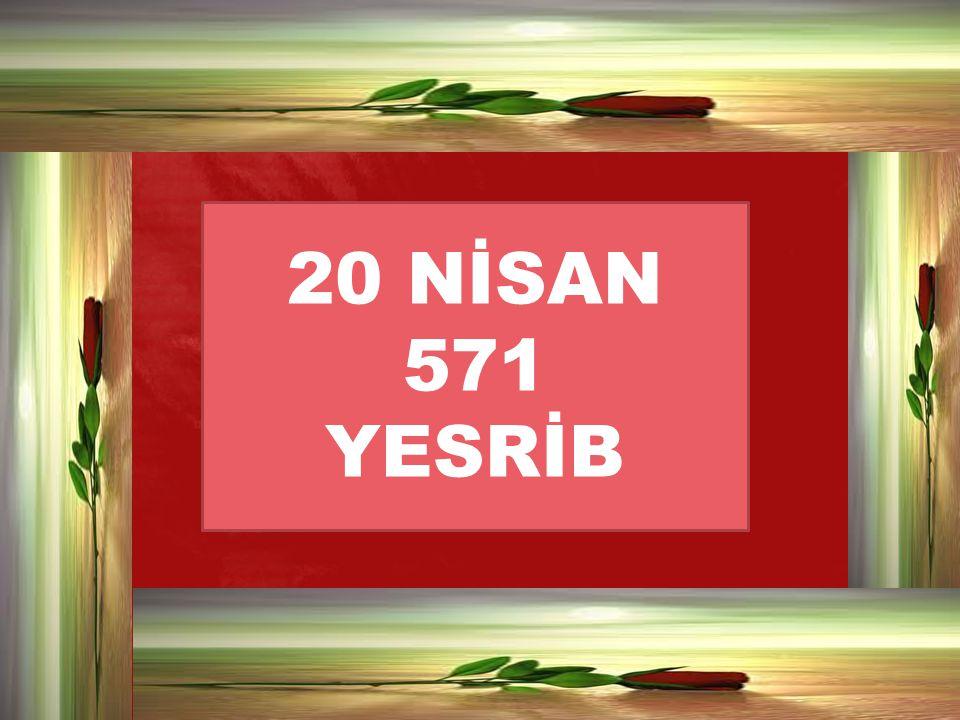 20 NİSAN 571 YESRİB
