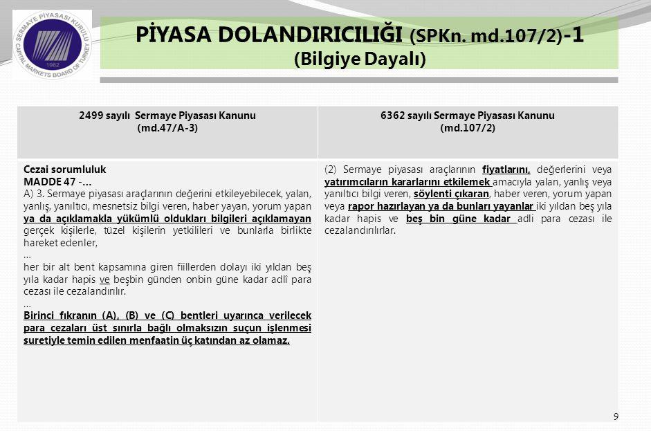 10 PİYASA DOLANDIRICILIĞI (SPKn. md.107/2) -2 (Bilgiye Dayalı)
