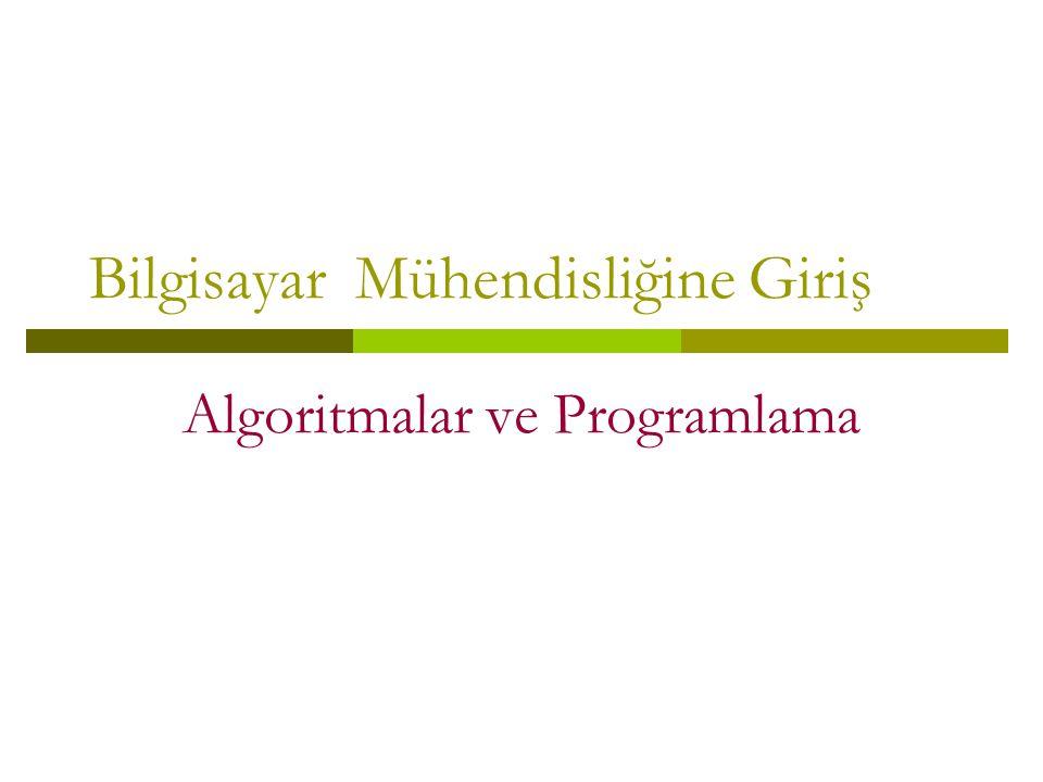 Bilgisayar mühendisliğine giriş algoritmalar ve programlama