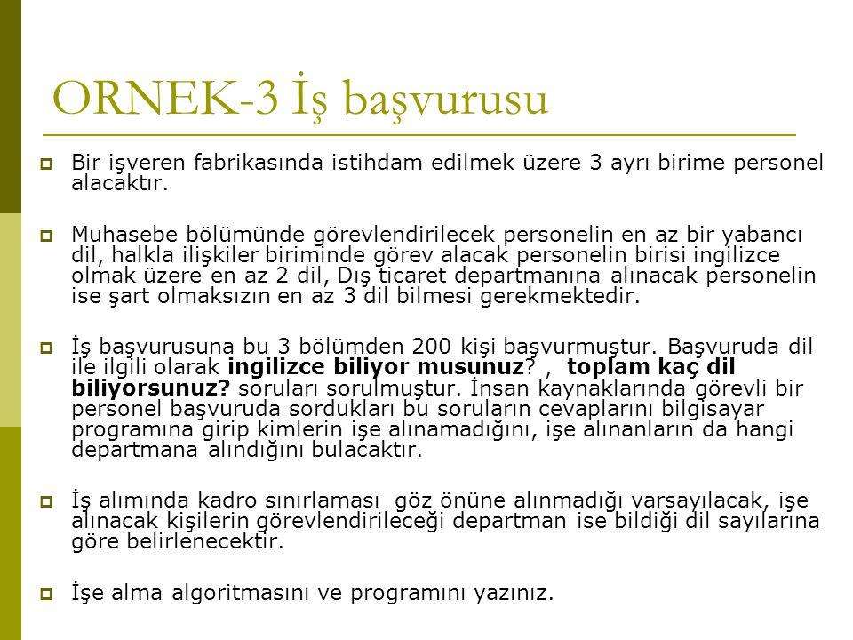 ORNEK-3 İş başvurusu  Bir işveren fabrikasında istihdam edilmek üzere 3 ayrı birime personel alacaktır.  Muhasebe bölümünde görevlendirilecek person