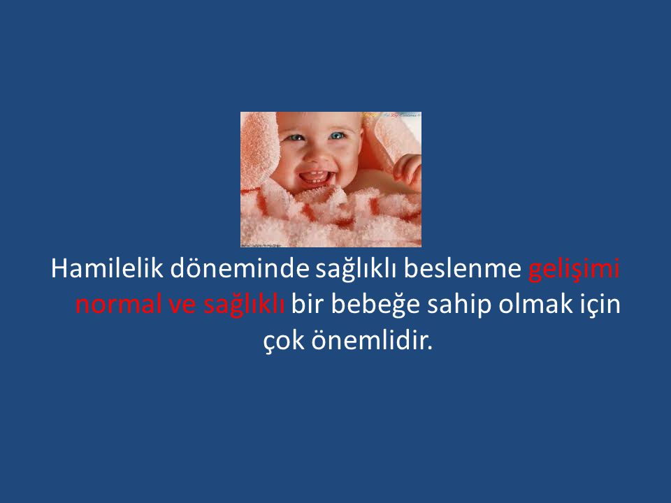 Hamilelik süresince ağırlık kazanımı Hamilelik süresince ağırlık kazanımı, bebeğin sağlıklı büyüme ve gelişmesi için gereklidir.
