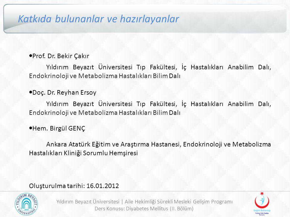 Yıldırım Beyazıt Üniversitesi | Aile Hekimliği Sürekli Mesleki Gelişim Programı Ders Konusu: Diyabetes Mellitus (II. Bölüm) Katkıda bulunanlar ve hazı