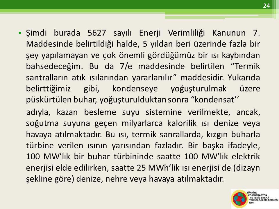 • Şimdi burada 5627 sayılı Enerji Verimliliği Kanunun 7.