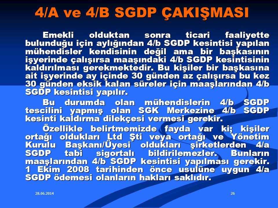 28.06.201426 4/A ve 4/B SGDP ÇAKIŞMASI Emekli olduktan sonra ticari faaliyette bulunduğu için aylığından 4/b SGDP kesintisi yapılan mühendisler kendis